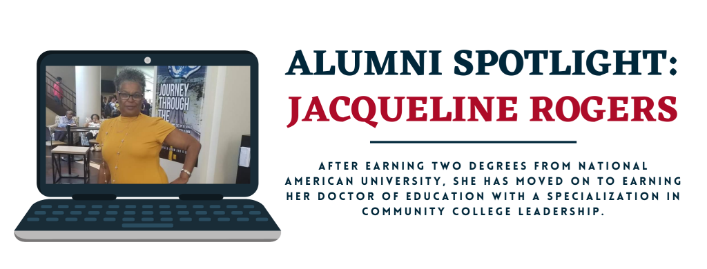 Alumni Spotlight: Jacqueline Rogers who earned her bachelor's degree in management, and master's degree in management at NAU. Now she is enrolled in the Doctor of Education program.